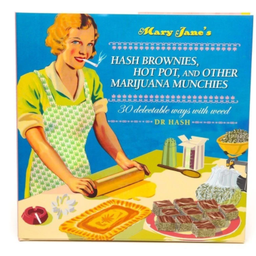 Mary Jane's Hash Brownies, Hot Pot, And Other Marijuana Munchies Book - Steel Petal Press
