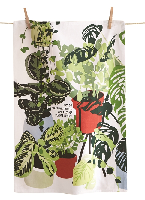 Just So You Know Theres Like A Lot Of Plants In Here Dish Tea Towel - TAG