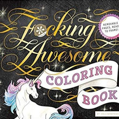 F*cking Awesome Unicorn Coloring Book - Steel Petal Press