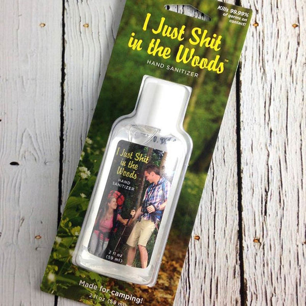 Hand Sanitizer - I Just Shit in the Woods - Steel Petal Press