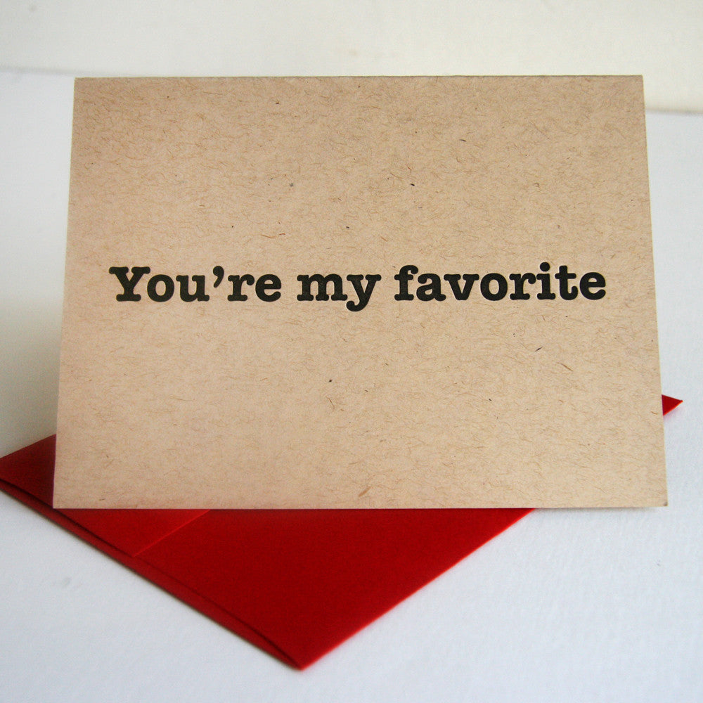 You're my Favorite letterpress love card