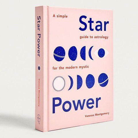Star Power: A Simple Guide To Astrology For The Modern Mystic Book - Steel Petal Press