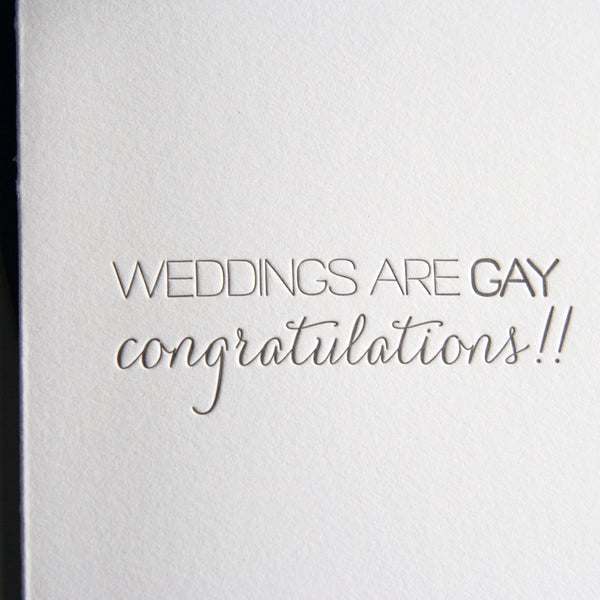 Weddings Are Gay Card | Steel Petal Press