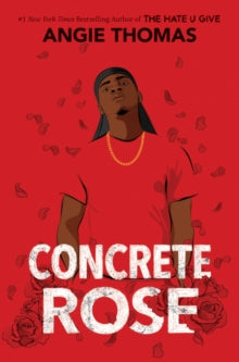 Concrete Rose - Angie Thomas (US)