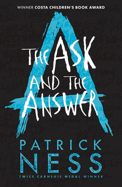 Ask & The Answer (Chaos Walking Book 2 - 10th Anniversary) - Patrick Ness