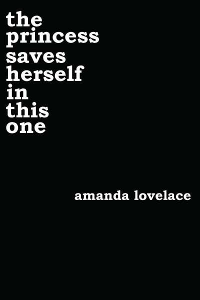 Princess Saves Herself in This One - Amanda Lovelace