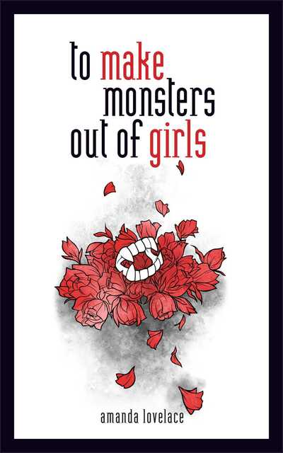 Make Monsters Out of Girls - Amanda Lovelace (Hardcover)