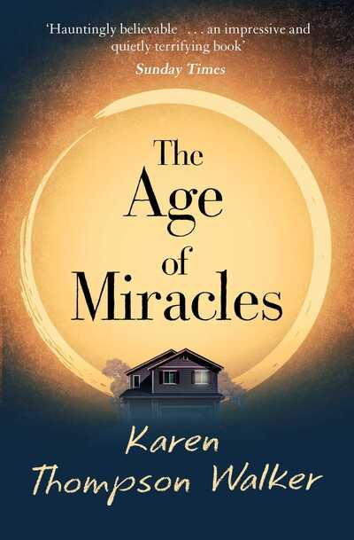 Age Of Miracles - Karen Thompson Walker