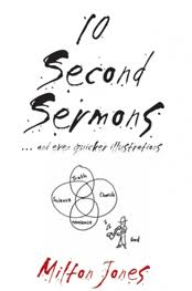10 Second Sermons: ... and even Quicker Illustrations