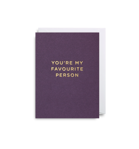 You're My Favourite Person - Mini Card