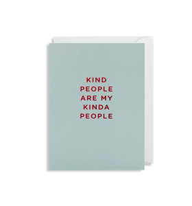 Kind People are my Kind of People - Mini Card