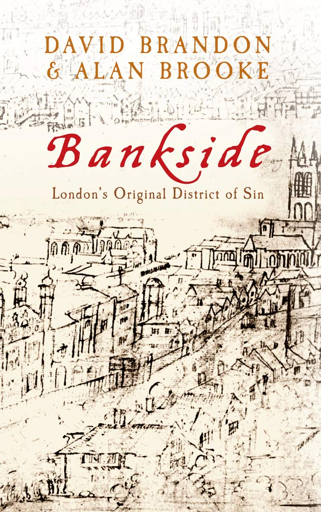 Bankside: London's Original District of Sin