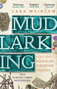 Mudlarking Lost and Found on the River Thames (Signed copy)