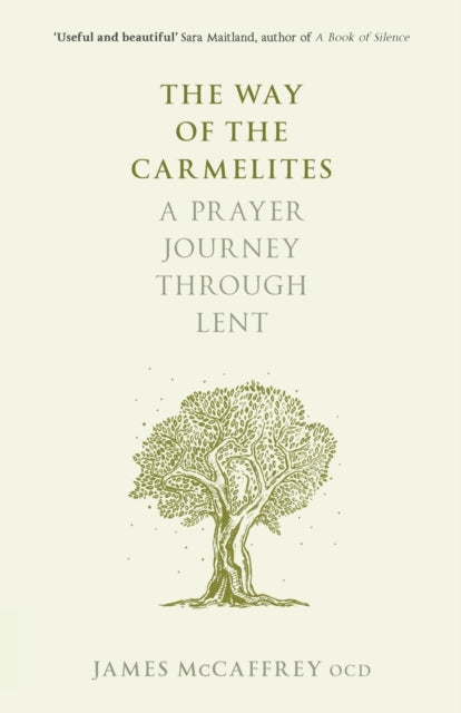The Way of the Carmelites : A Prayer Journey Through Lent
