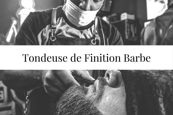 Tondeuse finition barbe