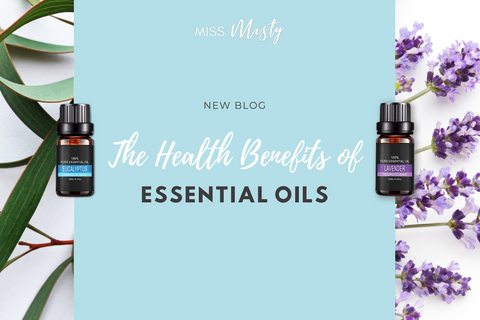 The health benefits of essential oils - Miss Misty Boutique Blog