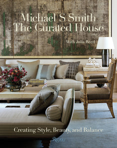 The Curated House by Michael S. Smith