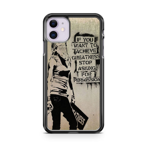 Banksy Street Art Greatness iPhone 11 Case Cover | Overkill Inc.