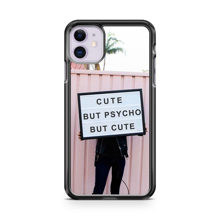 Cute But Psycho But Cute iPhone 11 Case Cover | Overkill Inc.