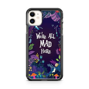 Alice In Wonderland Disney We Are All Mad Here Quote iPhone 11 Case Cover | Overkill Inc.