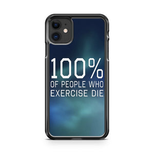100 Of People Who Exercise Die iPhone 11 Case Cover | Overkill Inc.