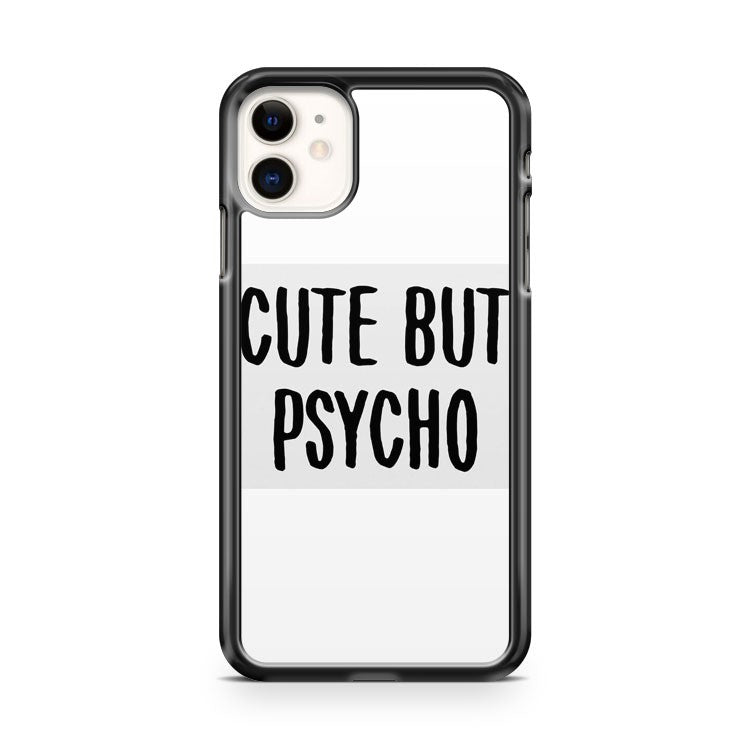 Cute But Psycho Quote iPhone 11 Case Cover | Overkill Inc.
