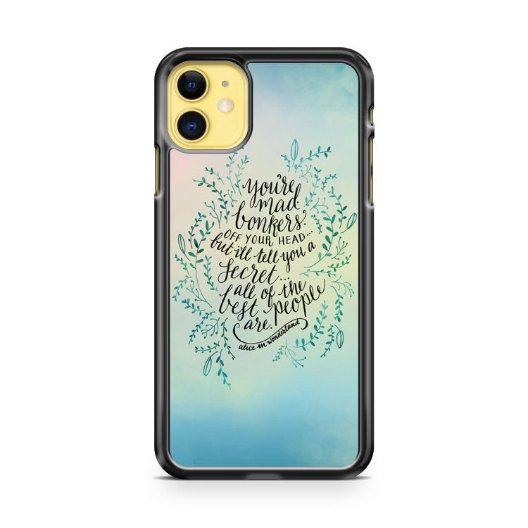 Alice In Wonderland Fairytale Bonkers Quote 2 iPhone 11 Case Cover | Overkill Inc.