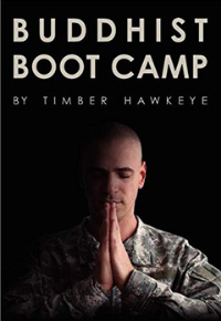 Buddhist Boot Camp by Timber Hawkeye