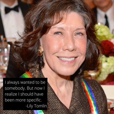 Lily Tomlin Somebody Quote