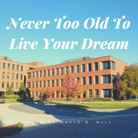 Never Too Late To Live Your Dream by Dan Clark