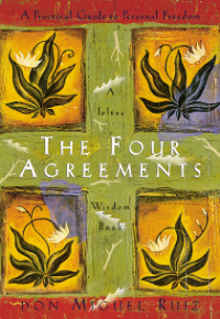 The Four Agreements Book Review Don Miguel Ruiz