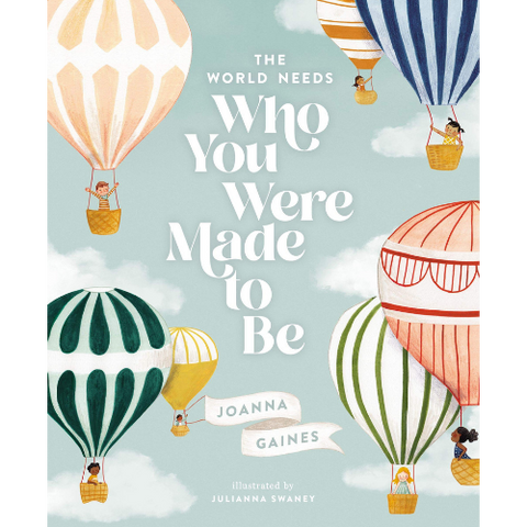 The World Needs Who You Were Meant To Be By Joanna Gaines