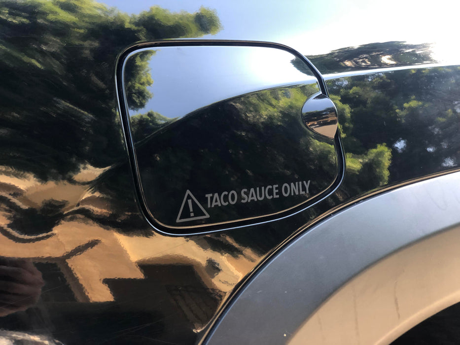 Taco sauce only! Decal