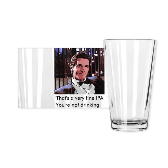 American Psycho - Fine IPA Pint Glass Pint Glasses Tasteless Greetings Clear