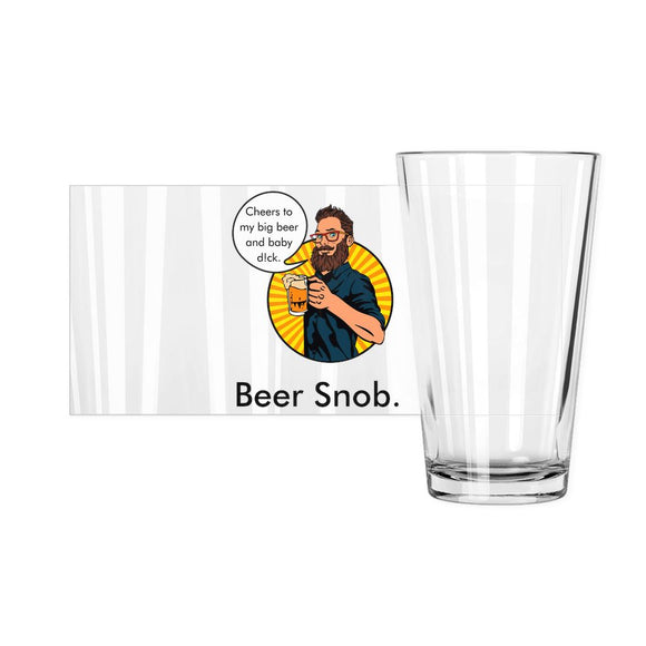 Beer Snob Pint Glass Pint Glasses Tasteless Greetings