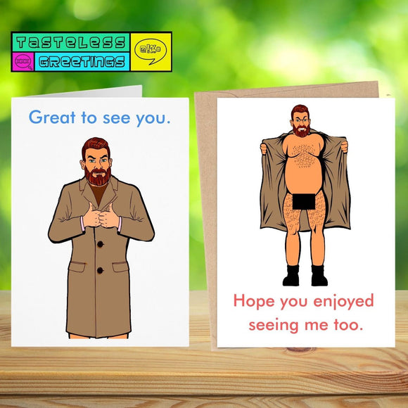 Great to See You Card - Flasher Cards Tasteless Greetings