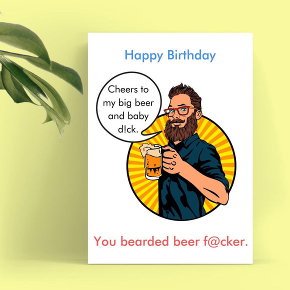 Happy Birthday Card - Beer Snob Cards Tasteless Greetings