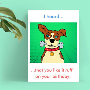 Happy Birthday Card - Likes it Ruff Cards Tasteless Greetings
