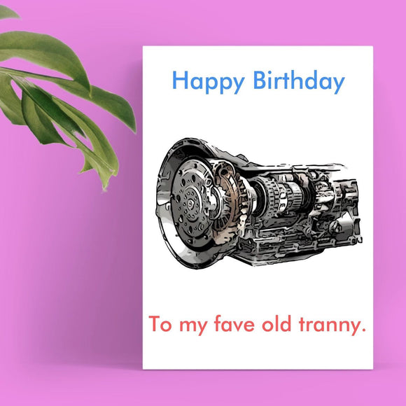 Happy Birthday Card - Old Tranny Cards Tasteless Greetings