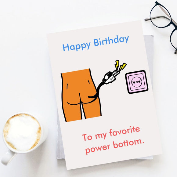 Happy Birthday Card - Power Bottom Cards Tasteless Greetings