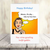 Happy Birthday Card - Wine Snob Cards Tasteless Greetings