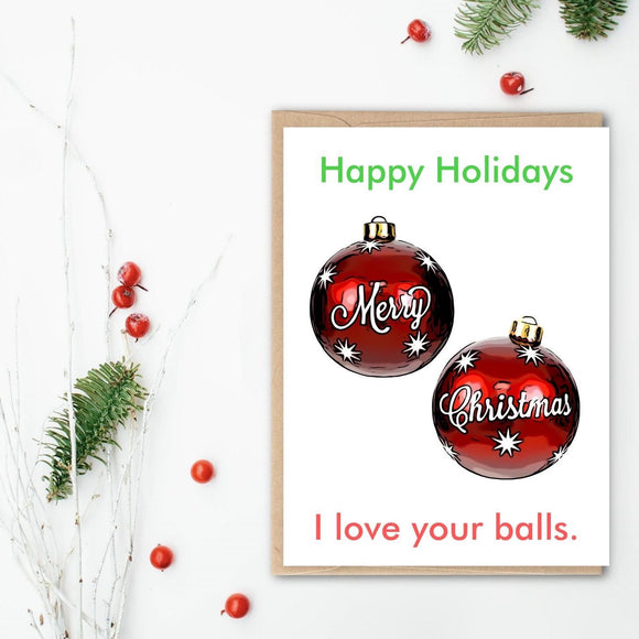 Holiday Card - I Love Your Balls Cards Tasteless Greetings