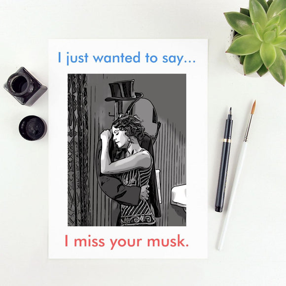 I Miss Your Musk Card Cards Tasteless Greetings