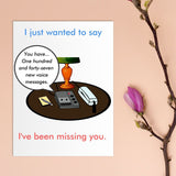 Missing You Card - Answering Machine Cards Tasteless Greetings