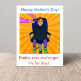 Mother's Day Card - Tits for Days Cards Tasteless Greetings