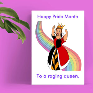 Pride Month Card - Raging Queen Cards Tasteless Greetings
