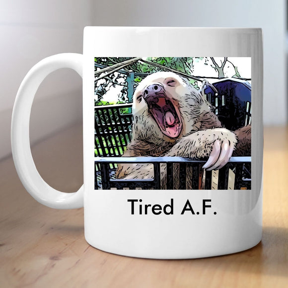 Sloth - Tired AF Mug Mugs Tasteless Greetings