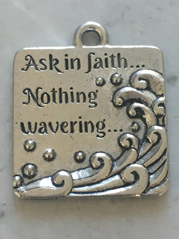"2017 YW Theme ""Ask in faith, nothing wavering"" Charm - Silver"