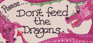 Don't Feed the Dragons Hanging Sign