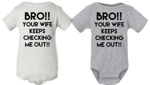 Bro! Your Wife Is Checking Me Out onesie
